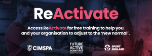 Returning to sport and physical  activity with confidence - CIMSPA ReActivate Support